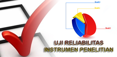 uji reliabilitas instrumen penelitian